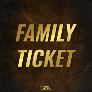 Caged Steel Family ticket